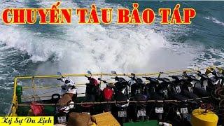 Chuyến Tàu Bão Táp - Khám Phá Đảo Phú Quý P1