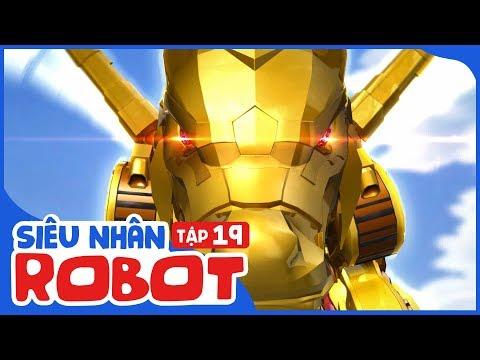 Siêu Nhân Robot - Tập 19 | Linh Thú Biến Hình | Phim Hoạt Hình Siêu Nhân 2018