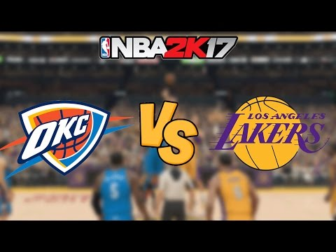NBA 2K17 - Oklahoma City Thunder vs. Los Angeles Lakers - Full Gameplay