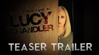 The Strange Case of Lucy Chandler - Teaser Trailer