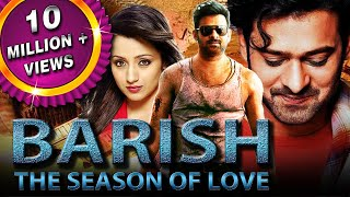 Baarish The Season of Love (Varsham) Hindi Dubbed Full Movie | Prabhas, Trisha Krishnan, Gopichand