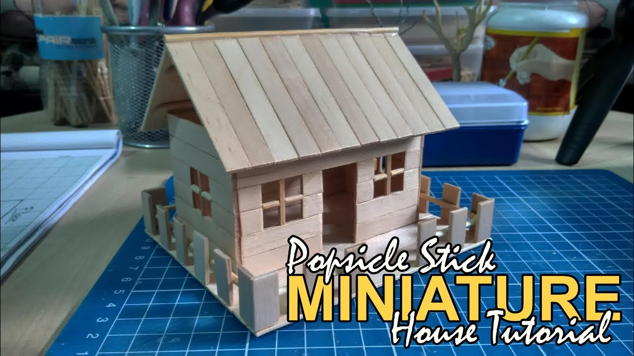 Popsicle Stick Miniature House // DIY FULL TUTORIAL for newbies