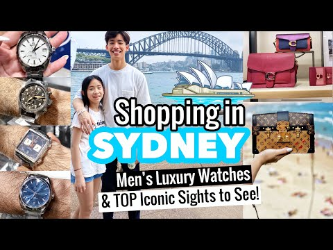 SYDNEY SHOPPING - LUXURY MEN'S WATCHES & TOP ICONIC TOURIST ATTRACTIONS
