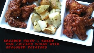 Breaded Baked & Fried Bbq Chicken Wings With Seasoned Baked Potatoes