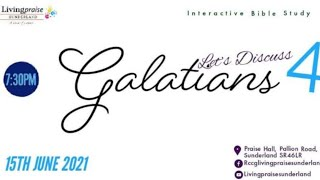 Livingpraise Weekly Bible Study // Lets Discuss Galatians 4