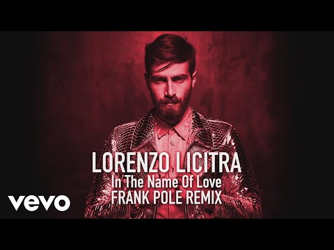 Lorenzo Licitra - In the Name of Love (Frank Pole Remix) (Lyric Video)