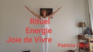 Rituel matinal pour  la joie de vivre, l'énergie, la créativité et l'équilibre avec Patricia Clevy