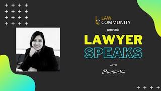 Lawyer Speaks with Pramanshi || S1 Episode 28