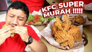 """DI KFC 18 RIBU, DISINI CUMA RP 4000?? MUKBANG """"KFC"""" MURAH MERIAH"""