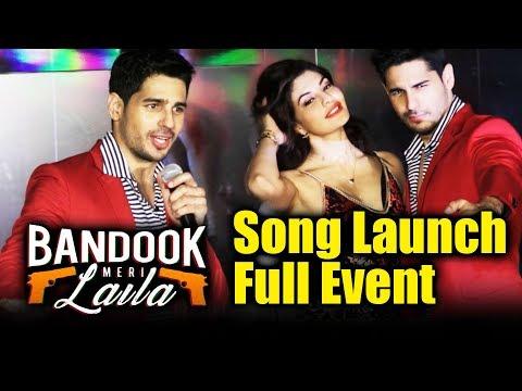 Bandook Meri Laila Song Launch   A Gentleman   FULL HD VIDEO   Sidharth Malhotra, Jacqueline
