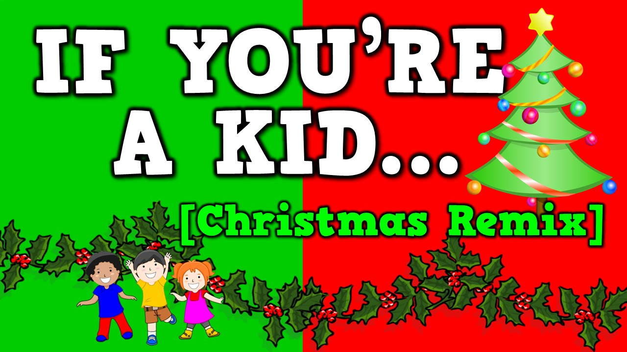 If You\'re a Kid [Christmas Remix!] (December song for kids!) - YouTube
