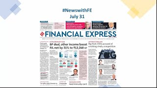 News with Financial Express July 31th, 2020 | News Analysis by Sunil Jain, Managing Editor, FE