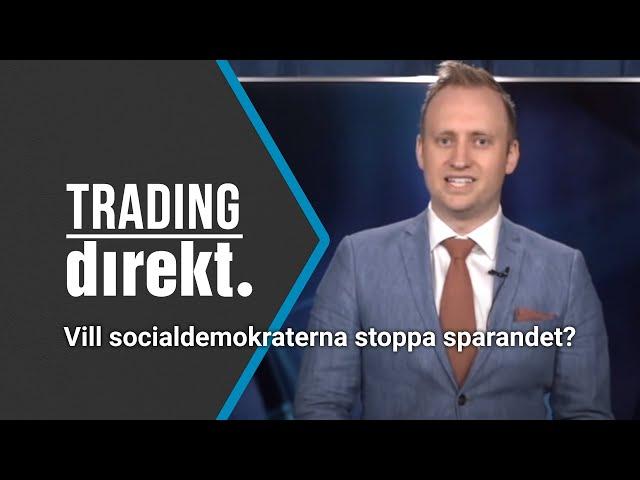 Trading Direkt 2021-06-04   Vill Socialdemokraterna stoppa sparandet?   Makrochefen gästar!