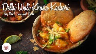 Delhi Wali Khasta Kachori Recipe | Chef Sanjyot Keer
