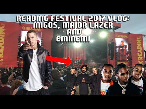 Reading Festival 2017 Vlog | Eminem, Migos and Major Lazer Live Performances!!!