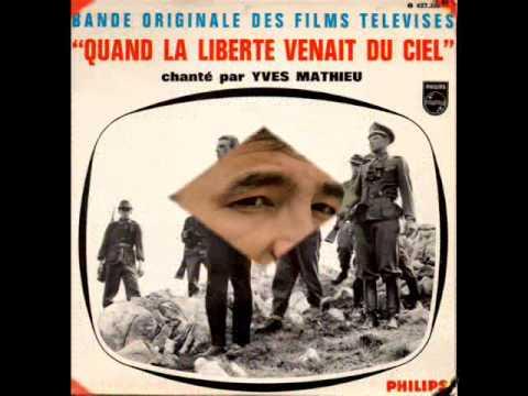 Yves Mathieu Quand la liberté venait du ciel 1967   Vidéo