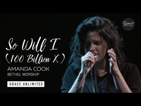So Will I (100 Billion X) - Amanda Cook - Bethel Music