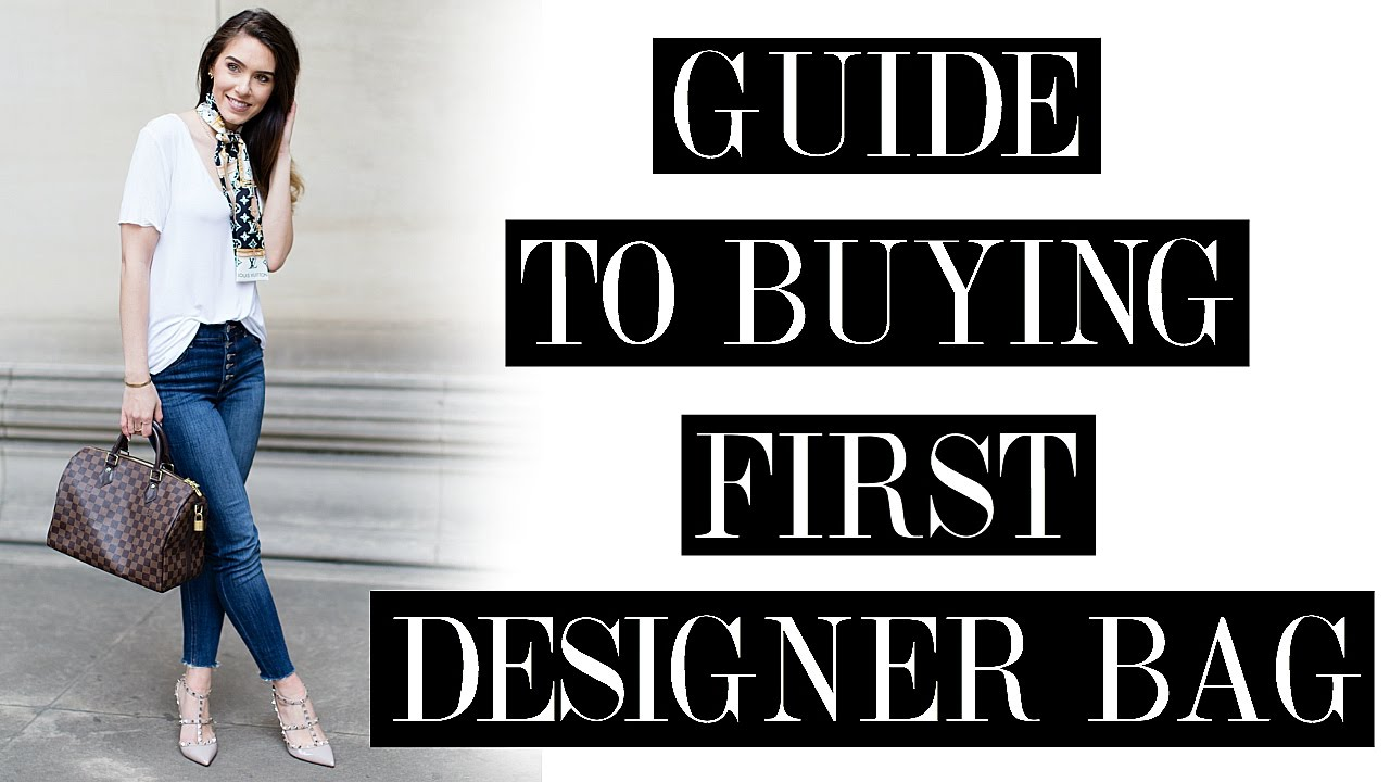 GUIDE TO BUYING YOUR FIRST DESIGNER HANDBAG  a0b768b560165