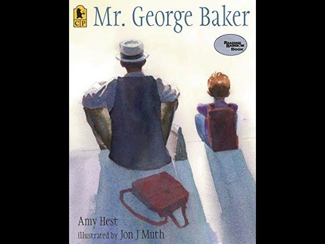 Read Aloud Book:  Mr. George Baker