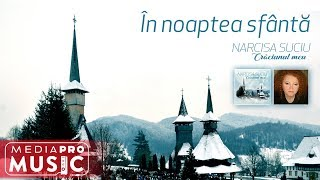 Narcisa Suciu - In noaptea sfanta (Official Audio)