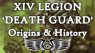 XIV Legion 'Death Guard': Origins & History (Warhammer & Horus Heresy Lore)