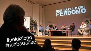 Non basta dire perdono - Università del Dialogo - Sermig