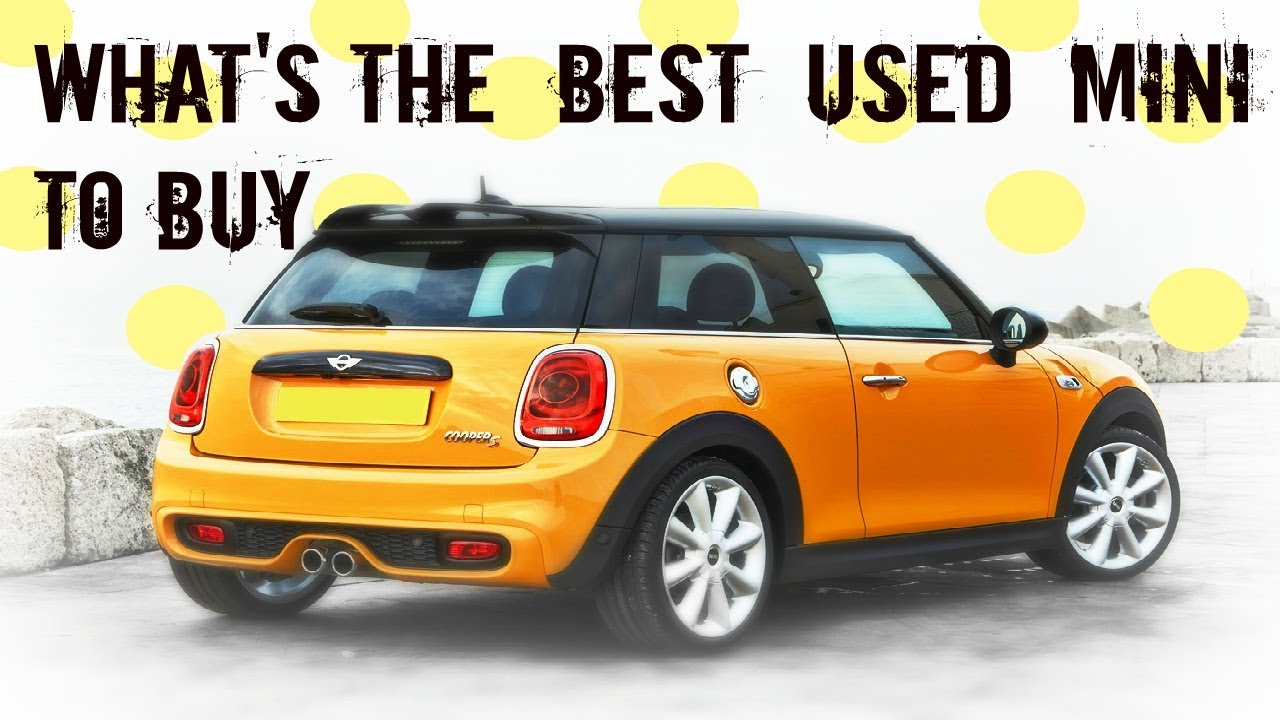 Whats The Best Used Mini To Buy Youtube