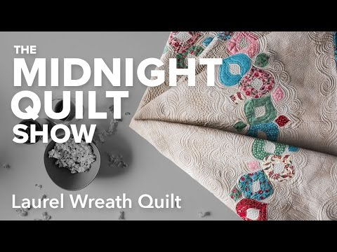 Laurel Wreath Appliqué Quilt | Midnight Quilt Show with Angela Walters