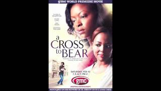 "A Cross to Bear (theme song) ""Starting Today"" JAE feat. Angie Stone"