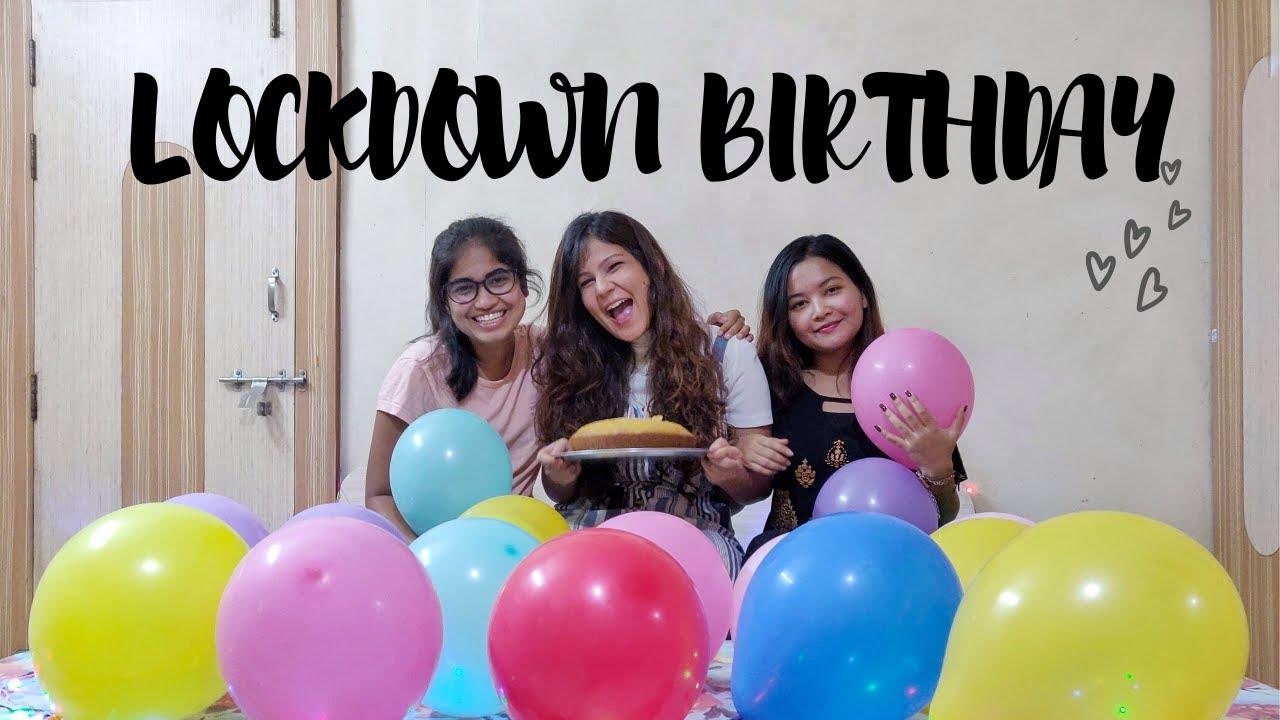 My Lockdown Birthday 2020 Birthday Celebration During Quarantine Rambleforrapture Youtube