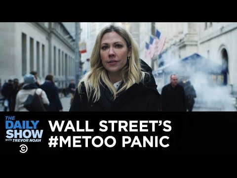 Wall Street's Male Backlash Against the Me Too Movement | The Daily Show