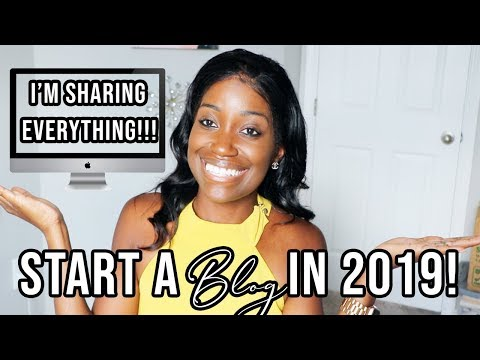 HOW TO START A BLOG IN 2019!! | Blogging Tips, Make Money Blogging + More!