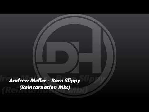 Andrew Meller  Born Slippy Reincarnation Mix