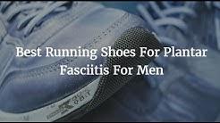 Best Running Shoes For Plantar Fasciitis For Men