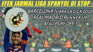 4 Skenario Jadwal La Liga Spanyol 2020 : Barcelona Juara Real Madrid Runner Up Atau Play Off ?