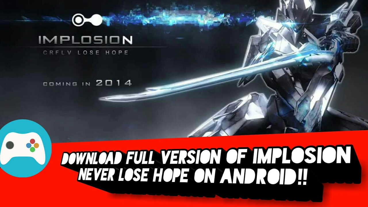 how to download full version of implosion never lose hope for free on any android device