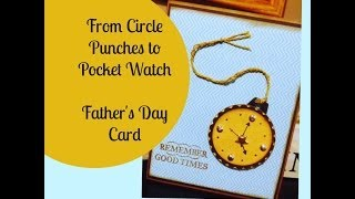 DIY Father's Day Card   Pocket Watch from Circle Punches
