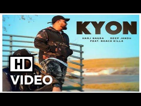 Kyon Feat. Roach Killa | Harj Nagra | Deep Jandu | New Punjabi Song 2018 | HD Video | Mol Music
