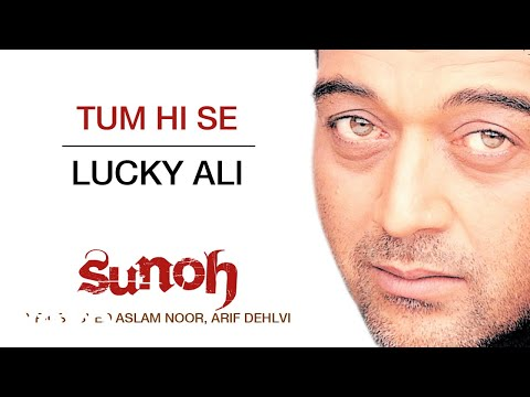 Tum Hi Se - Sunoh   Lucky Ali   Official Hindi Pop Song
