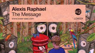 Alexis Raphael - The Message