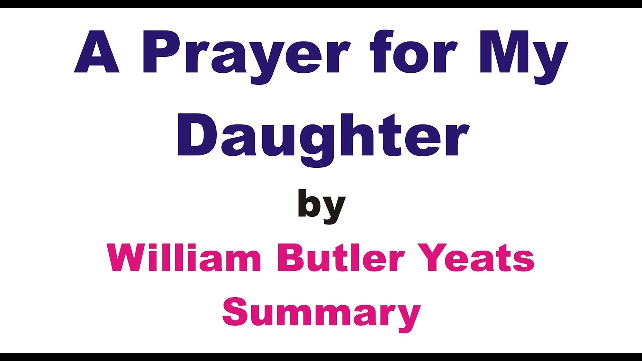 wb yeats a prayer for my daughter analysis
