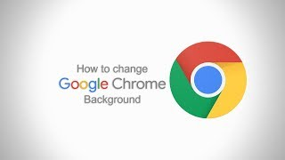 Download How To Change Google Chrome Theme 2019 Put Your Image On