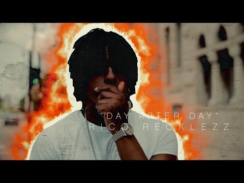 Rico Recklezz x Day After Day | Dir. By @mr2canons