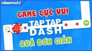 GAME VUI CỰC ĐỈNH TAP TAP DASH