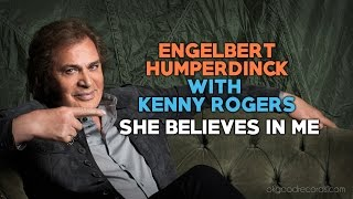 Engelbert Calling KENNY ROGERS She Believes In Me ENGELBERT HUMPERDINCK