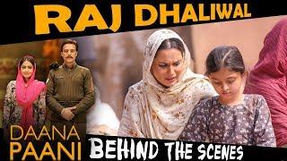 Daana Paani | Raj Dhaliwal | Film Experience on set | Behind The Scenes