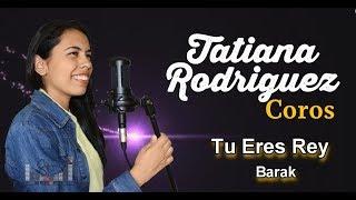 Voces Tu Eres Rey Barak feat Christine D´Clario