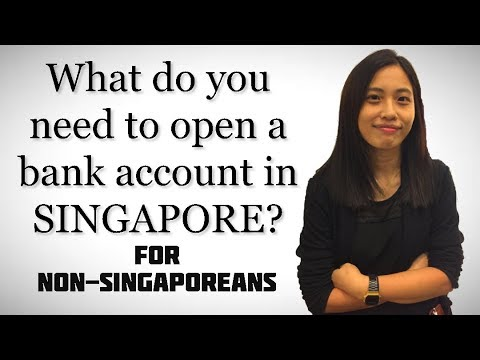 What Do You Need To Open A Bank Account In SINGAPORE?  Guide For Non-Singaporeans