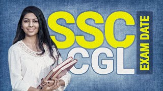 SSC CGL Exam Date | Staff Selection Commission | SSC CGL Exam Dates