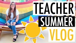 A DAY IN THE LIFE OF A TEACHER | Summer Edition